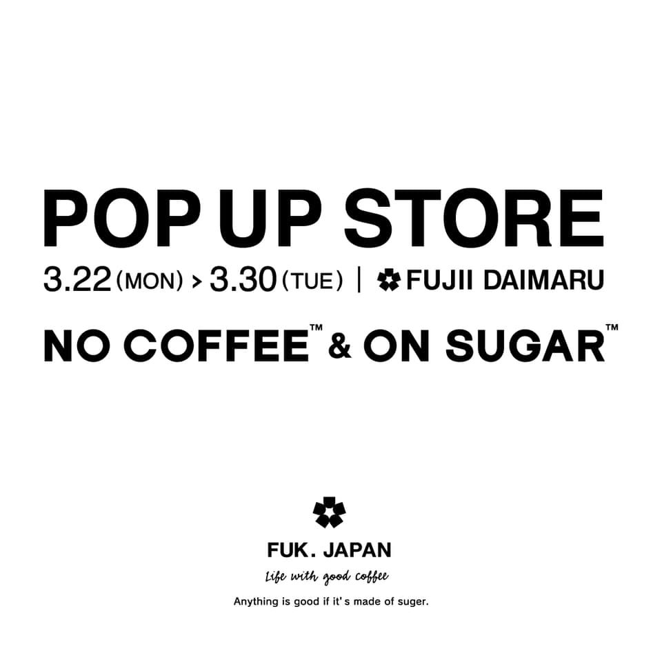 NO COFFEE & ON SUGAR  POP UP STORE